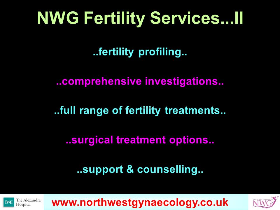 www.omondihealthcare.com NWG Fertility Services...II..fertility profiling....comprehensive investigations....full range of fertility treatments....surgical treatment options....support & counselling..