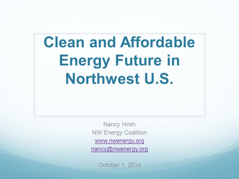 Clean and Affordable Energy Future in Northwest U.S.