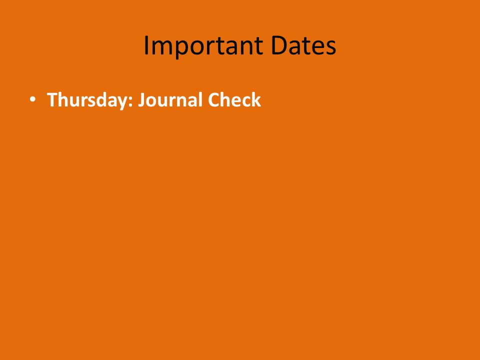 Important Dates Thursday: Journal Check