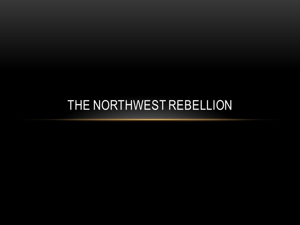 THE NORTHWEST REBELLION