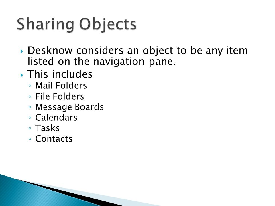  Desknow considers an object to be any item listed on the navigation pane.