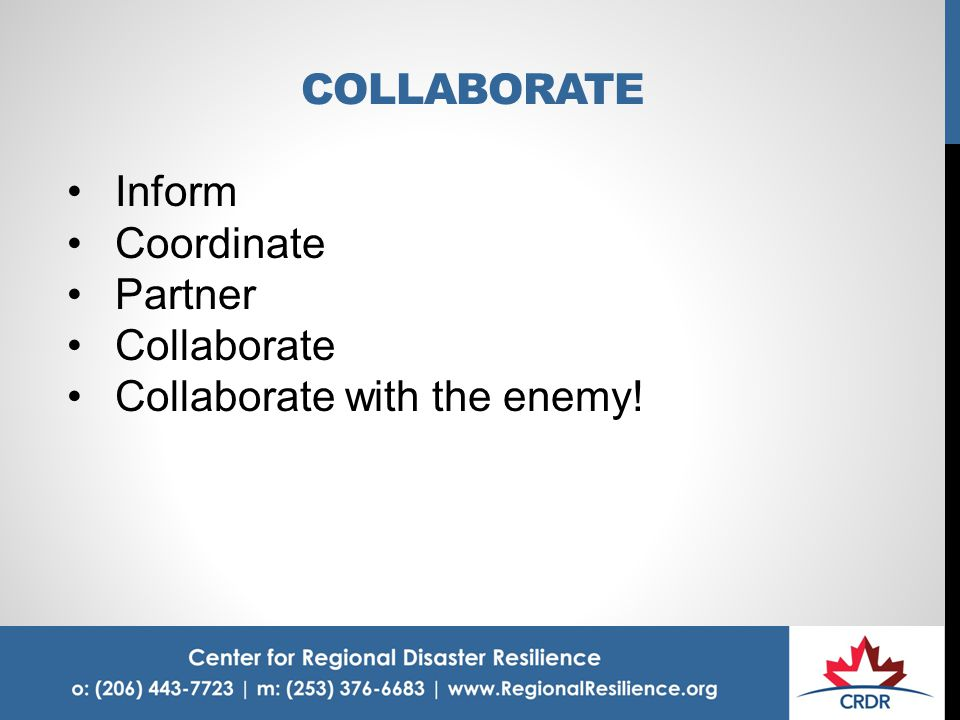 COLLABORATE Inform Coordinate Partner Collaborate Collaborate with the enemy!