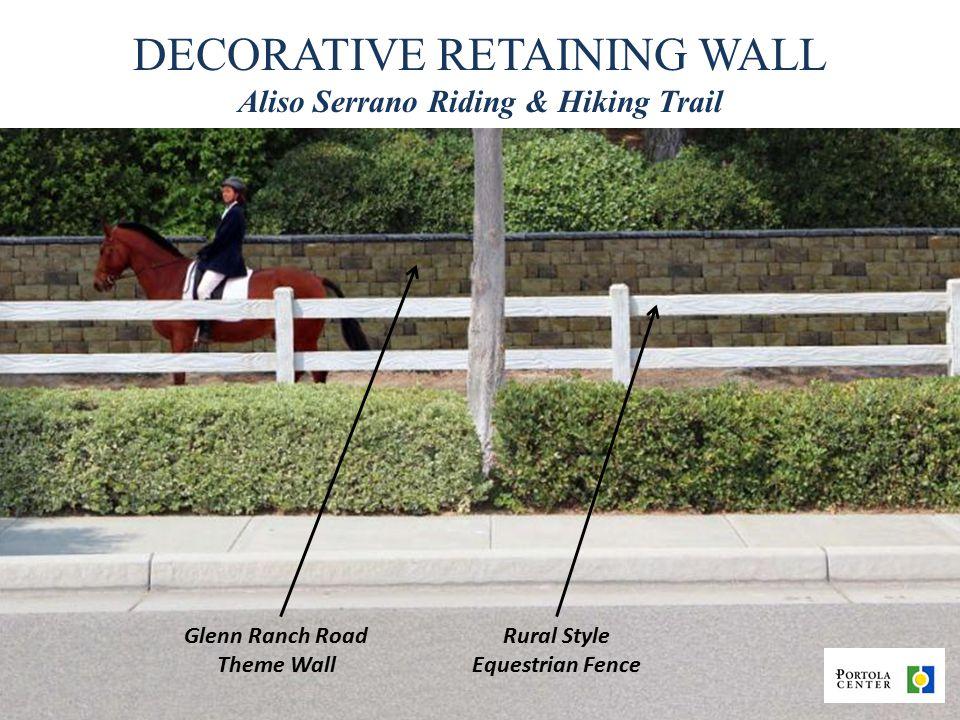 Glenn Ranch Road Theme Wall Rural Style Equestrian Fence DECORATIVE RETAINING WALL Aliso Serrano Riding & Hiking Trail
