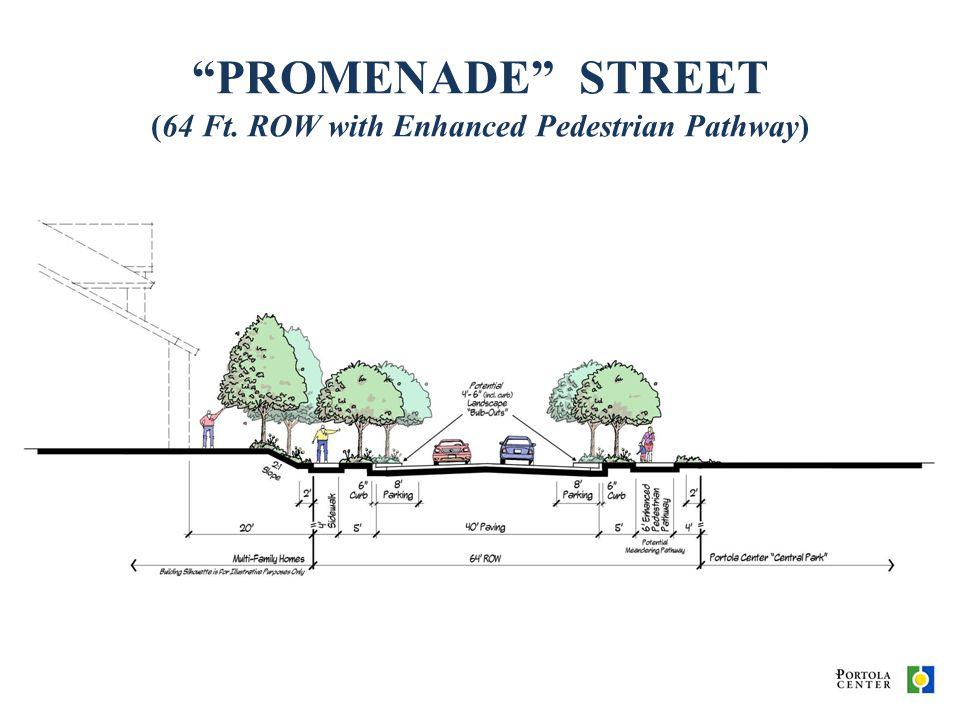 PROMENADE STREET (64 Ft. ROW with Enhanced Pedestrian Pathway)
