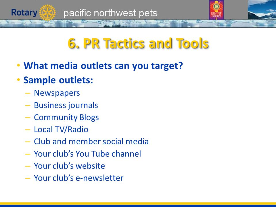 pacific northwest pets 6. PR Tactics and Tools What media outlets can you target.