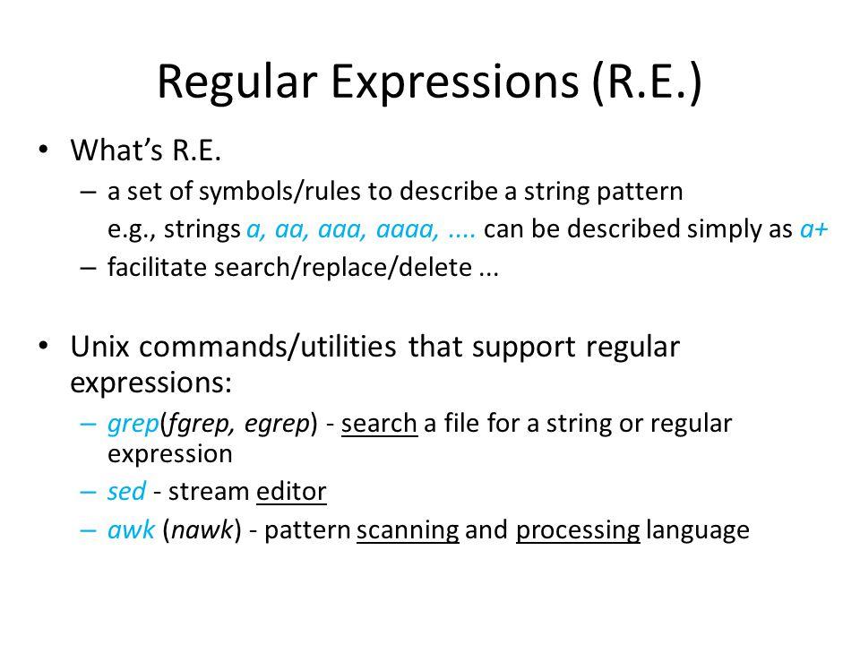 Regular Expressions (R.E.) What's R.E.