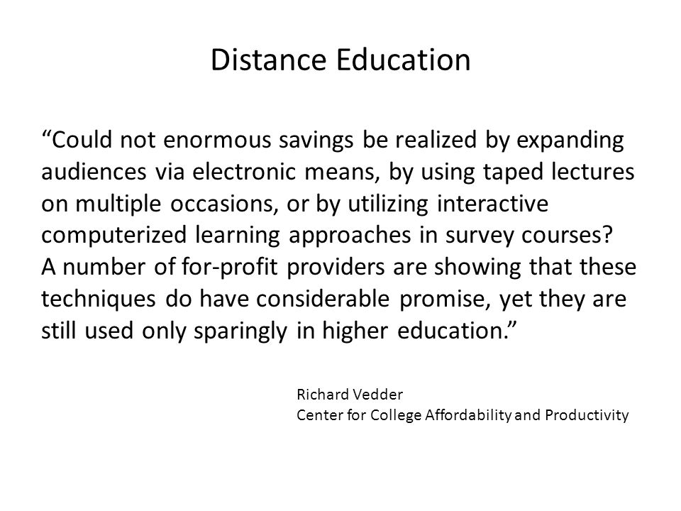 Could not enormous savings be realized by expanding audiences via electronic means, by using taped lectures on multiple occasions, or by utilizing interactive computerized learning approaches in survey courses.