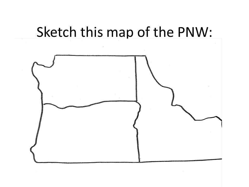 Sketch this map of the PNW:
