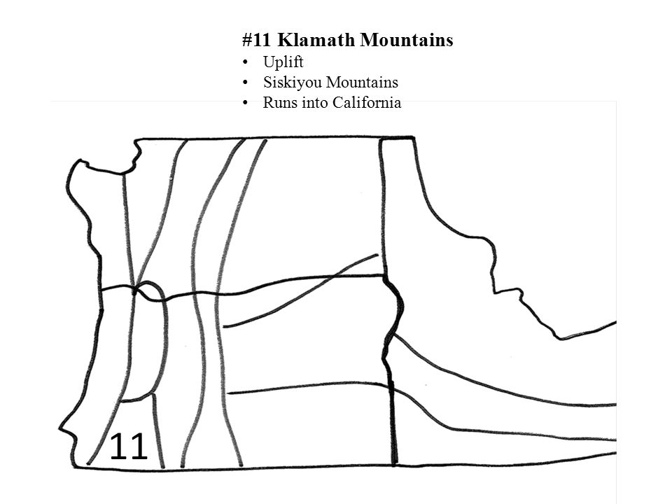 11 #11 Klamath Mountains Uplift Siskiyou Mountains Runs into California