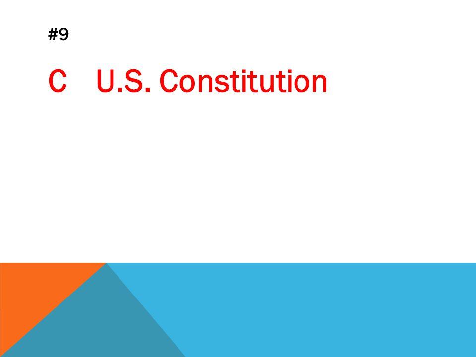 #9 CU.S. Constitution