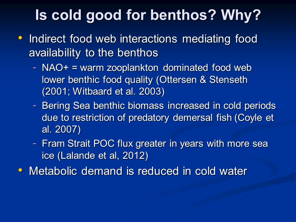Is cold good for benthos? Why? Indirect food web interactions mediating food availability to the benthos Indirect food web interactions mediating food