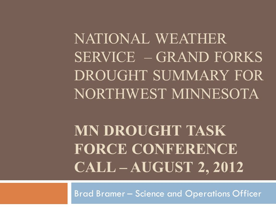 Red River Valley July 2012 Weather Summary  Fargo had the 2 nd warmest July on record with an average temperature of 76.6 degrees F.