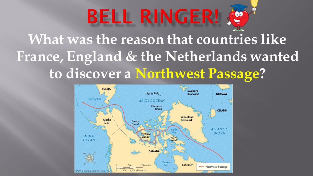 What was the reason that countries like France, England & the Netherlands wanted to discover a Northwest Passage?