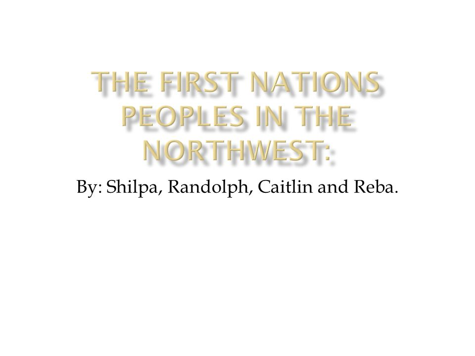 By: Shilpa, Randolph, Caitlin and Reba.