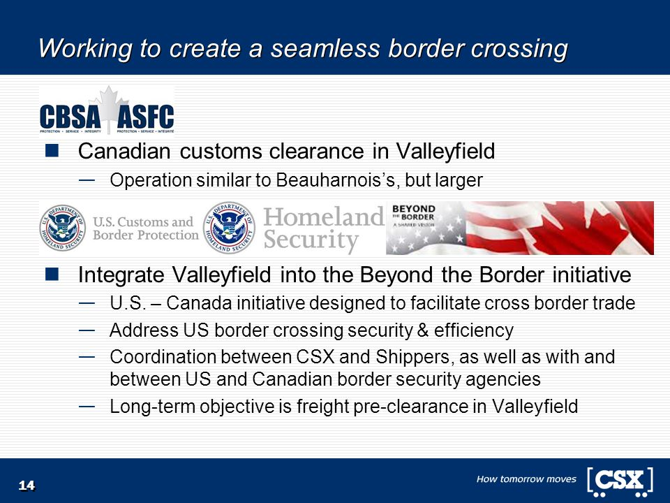 Working to create a seamless border crossing Canadian customs clearance in Valleyfield — Operation similar to Beauharnois's, but larger Integrate Vall