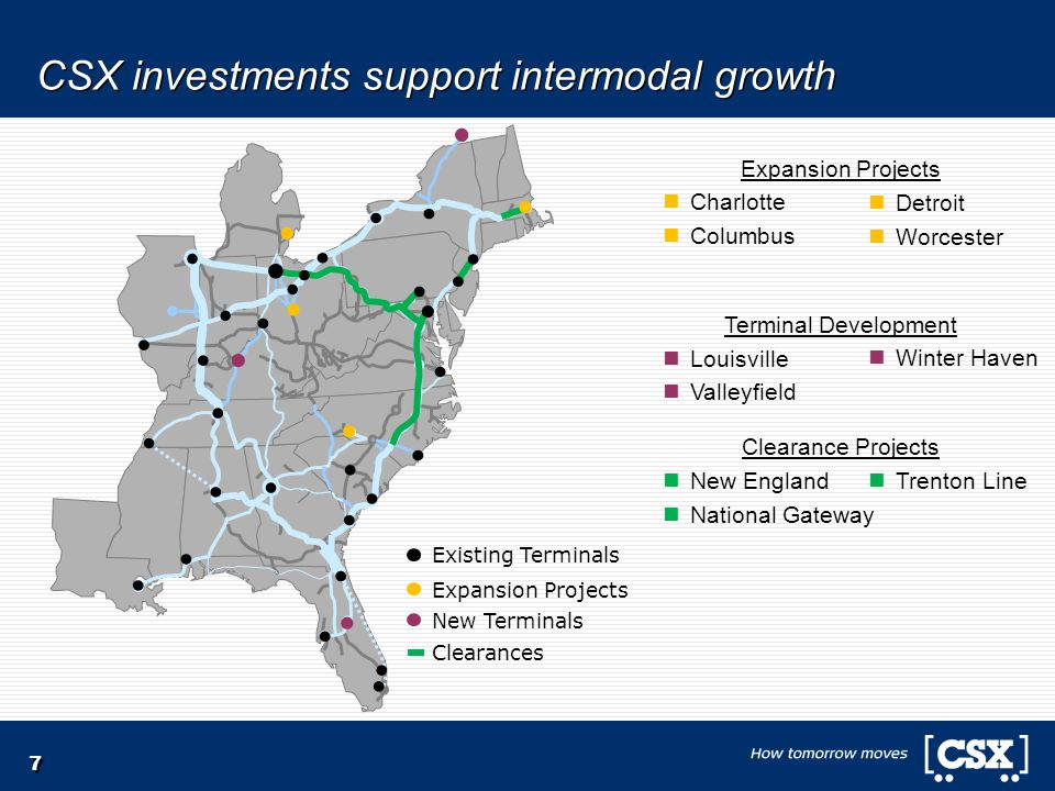 7 CSX investments support intermodal growth Expansion Projects Charlotte Columbus Terminal Development Louisville Valleyfield Clearance Projects New E