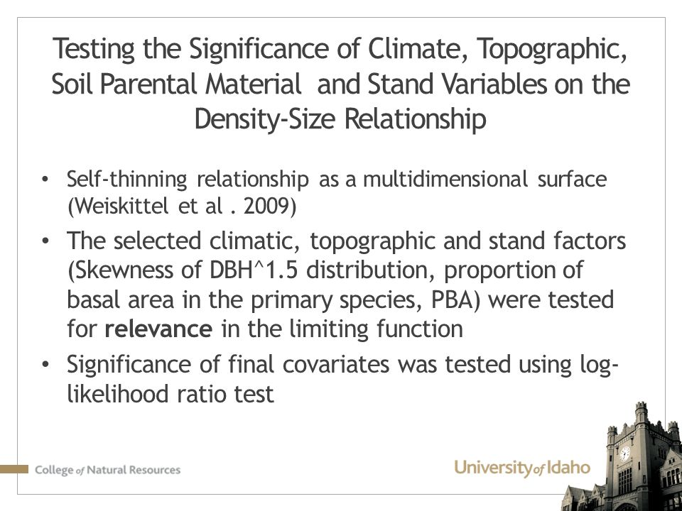 Testing the Significance of Climate, Topographic, Soil Parental Material and Stand Variables on the Density-Size Relationship Self-thinning relationship as a multidimensional surface (Weiskittel et al.