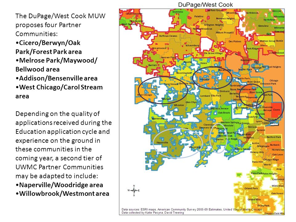 The DuPage/West Cook MUW proposes four Partner Communities: Cicero/Berwyn/Oak Park/Forest Park area Melrose Park/Maywood/ Bellwood area Addison/Bensen