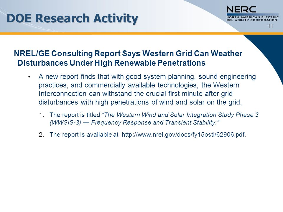 DOE Research Activity NREL/GE Consulting Report Says Western Grid Can Weather Disturbances Under High Renewable Penetrations A new report finds that w
