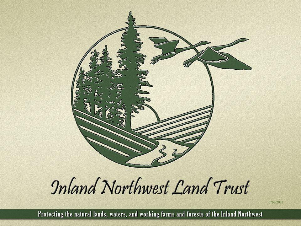 Inland Northwest Land Trust Vicki Egesdal, Development Director & Cadie Olsen, Conservation Director Spokane River Forum 2013