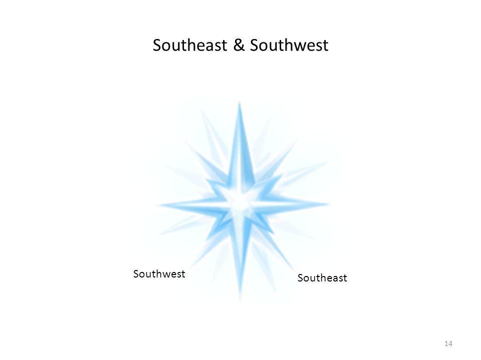 Southeast & Southwest Southwest Southeast 14