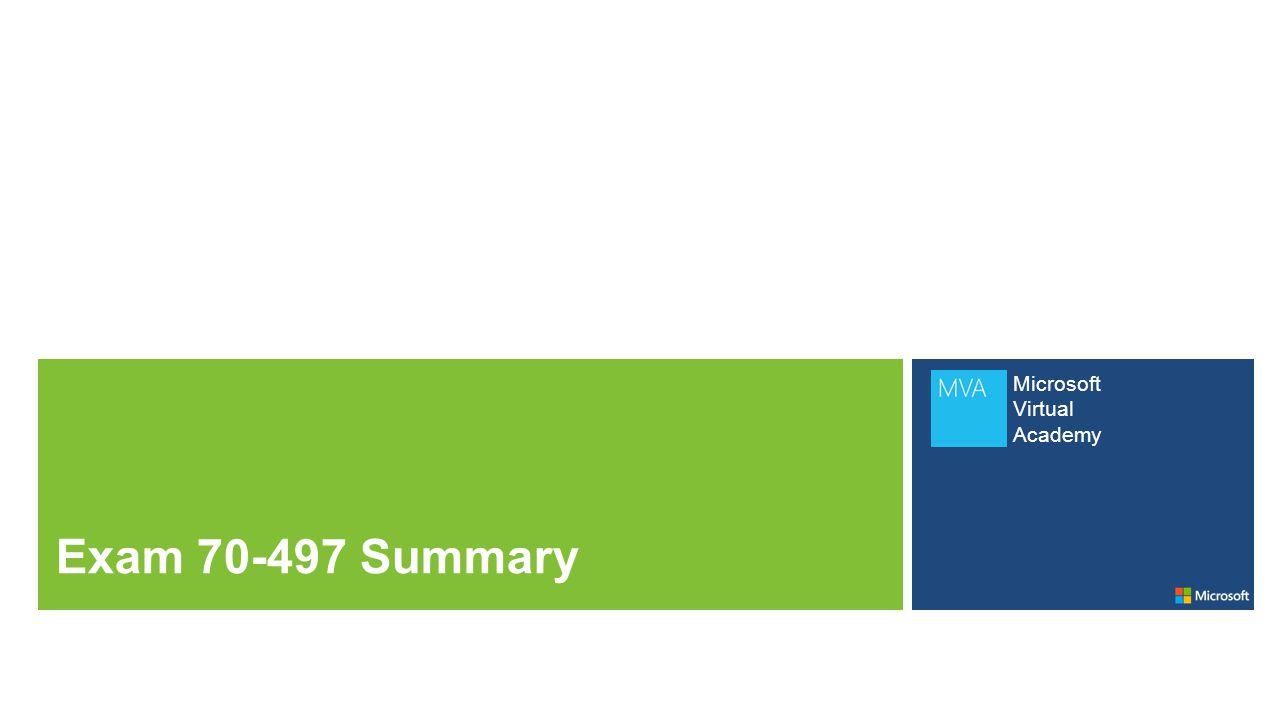 Microsoft Virtual Academy Exam 70-497 Summary