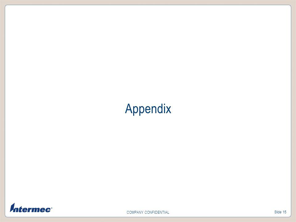 Slide 15 COMPANY CONFIDENTIAL Appendix