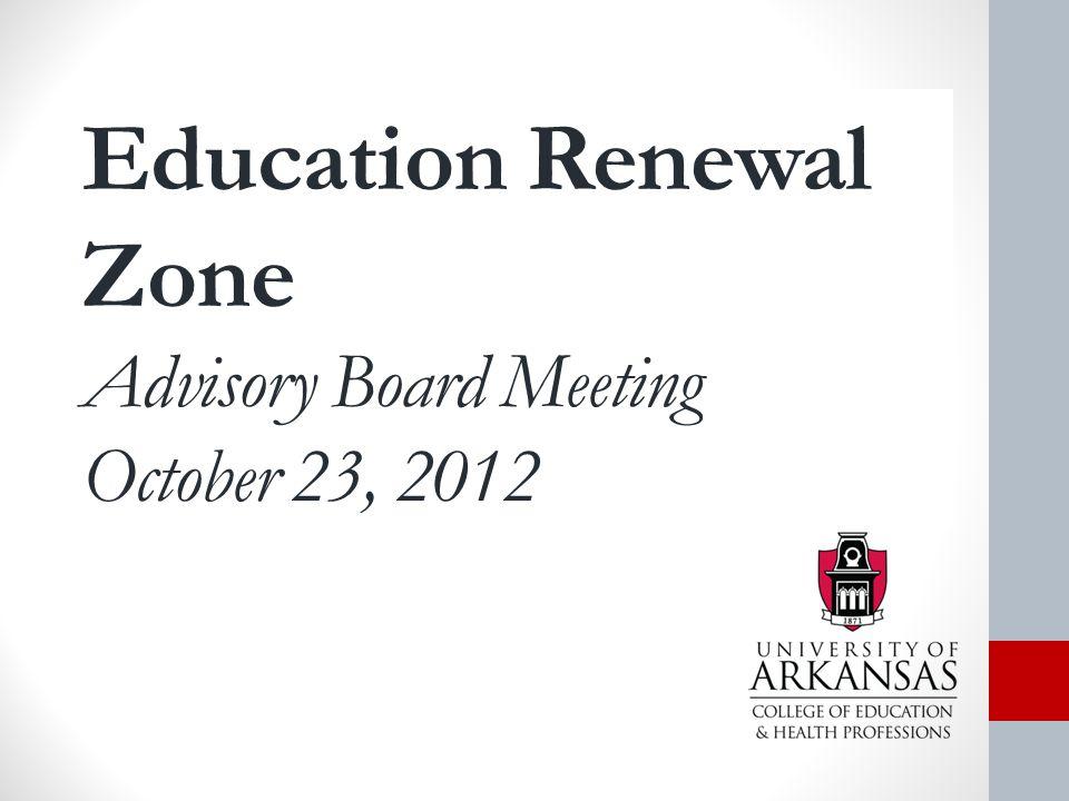 Education Renewal Zone Advisory Board Meeting October 23, 2012