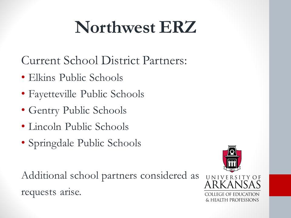 Northwest ERZ Current School District Partners: Elkins Public Schools Fayetteville Public Schools Gentry Public Schools Lincoln Public Schools Springdale Public Schools Additional school partners considered as requests arise.