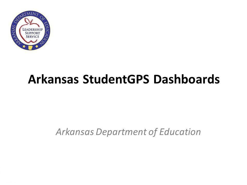 1 Arkansas StudentGPS Dashboards Arkansas Department of Education