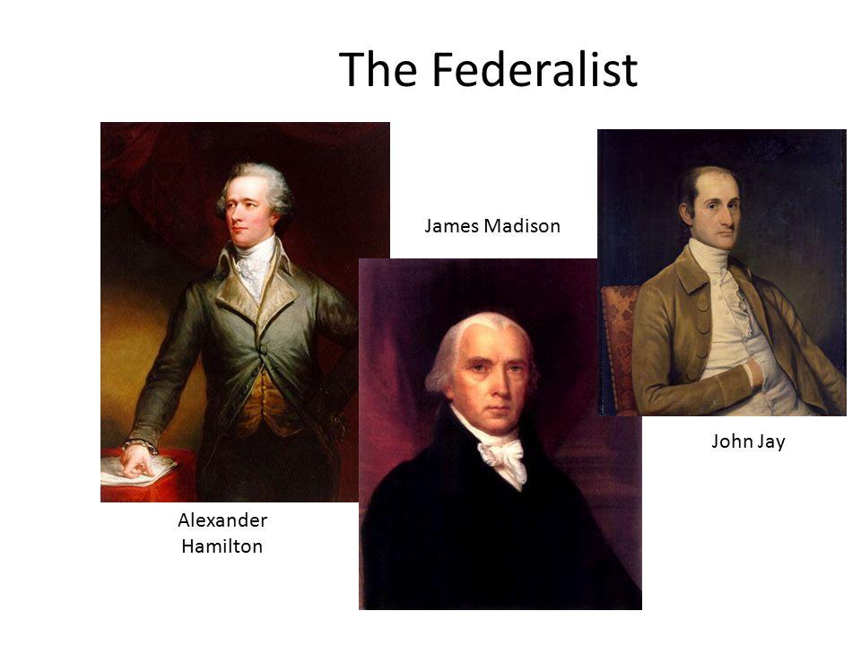 The Federalist Alexander Hamilton James Madison John Jay