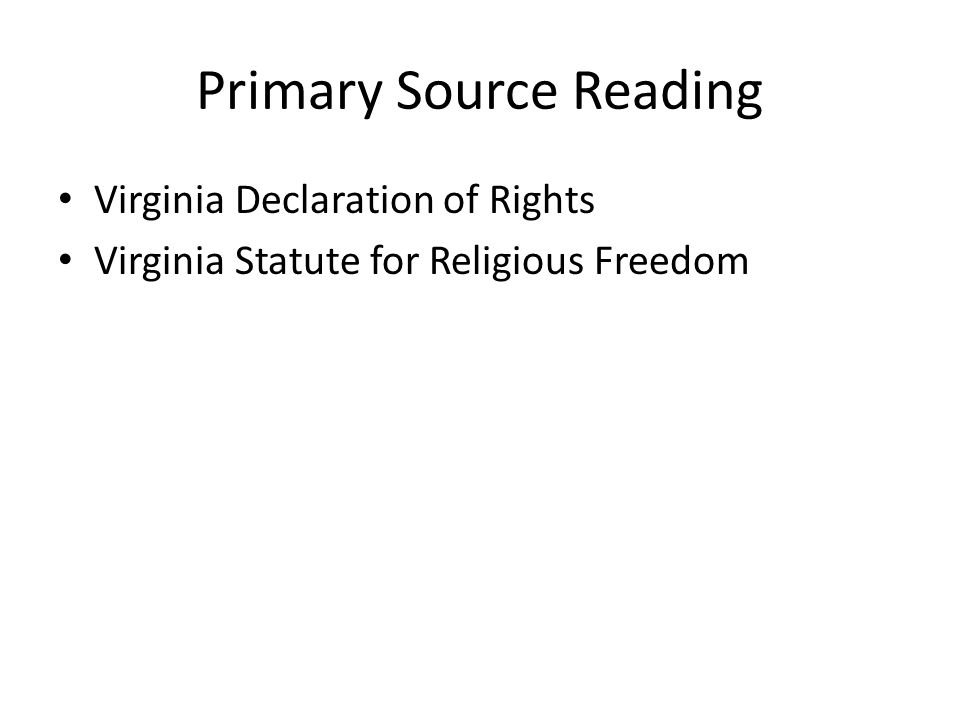 Primary Source Reading Virginia Declaration of Rights Virginia Statute for Religious Freedom