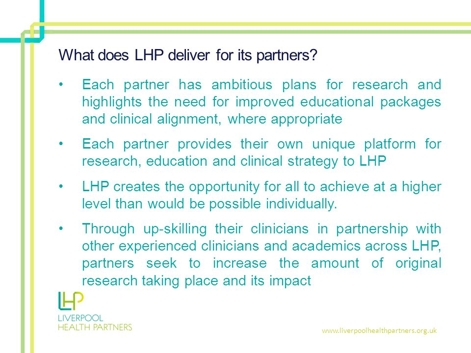 www.liverpoolhealthpartners.org.uk What does LHP deliver for its partners.