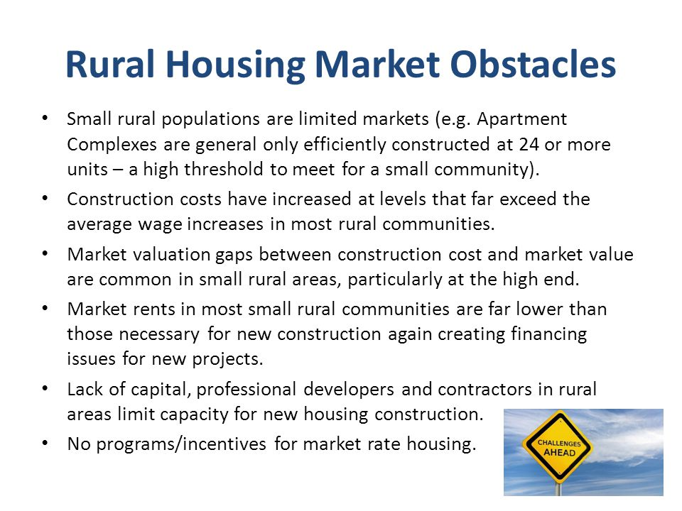 Rural Housing Market Obstacles Small rural populations are limited markets (e.g.
