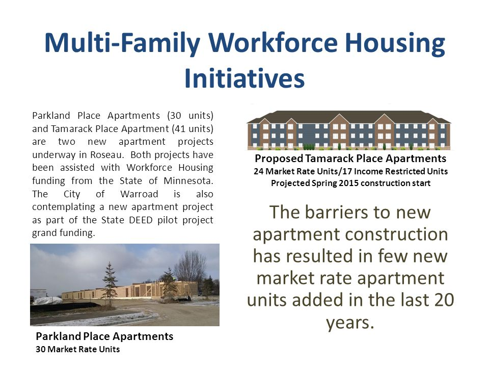Multi-Family Workforce Housing Initiatives The barriers to new apartment construction has resulted in few new market rate apartment units added in the last 20 years.