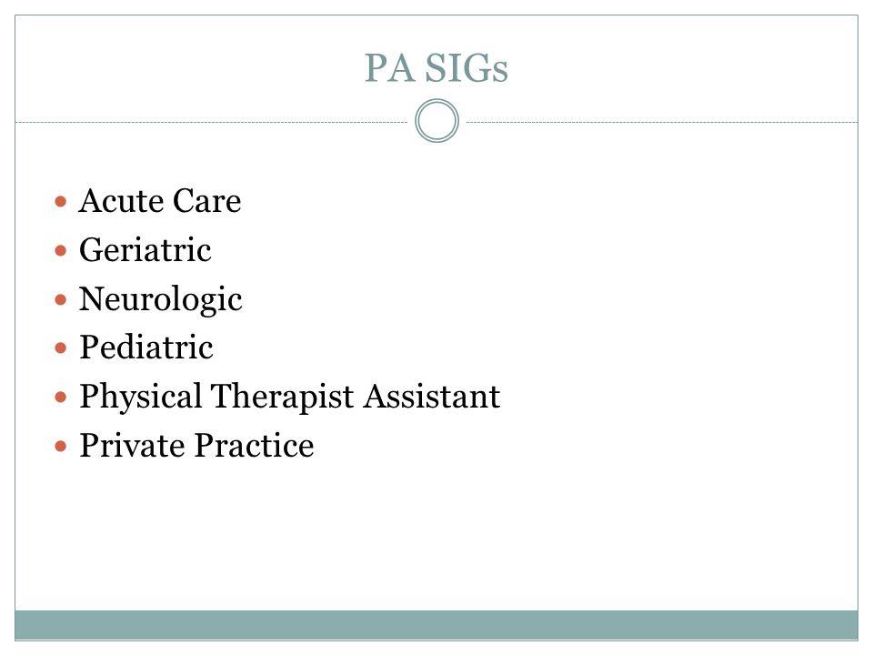 PA SIGs Acute Care Geriatric Neurologic Pediatric Physical Therapist Assistant Private Practice
