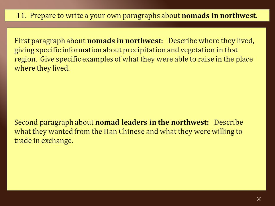 11. Prepare to write a your own paragraphs about nomads in northwest.