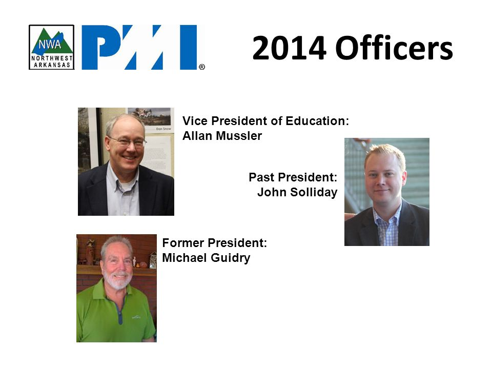 Vice President of Education: Allan Mussler Former President: Michael Guidry Past President: John Solliday 2014 Officers