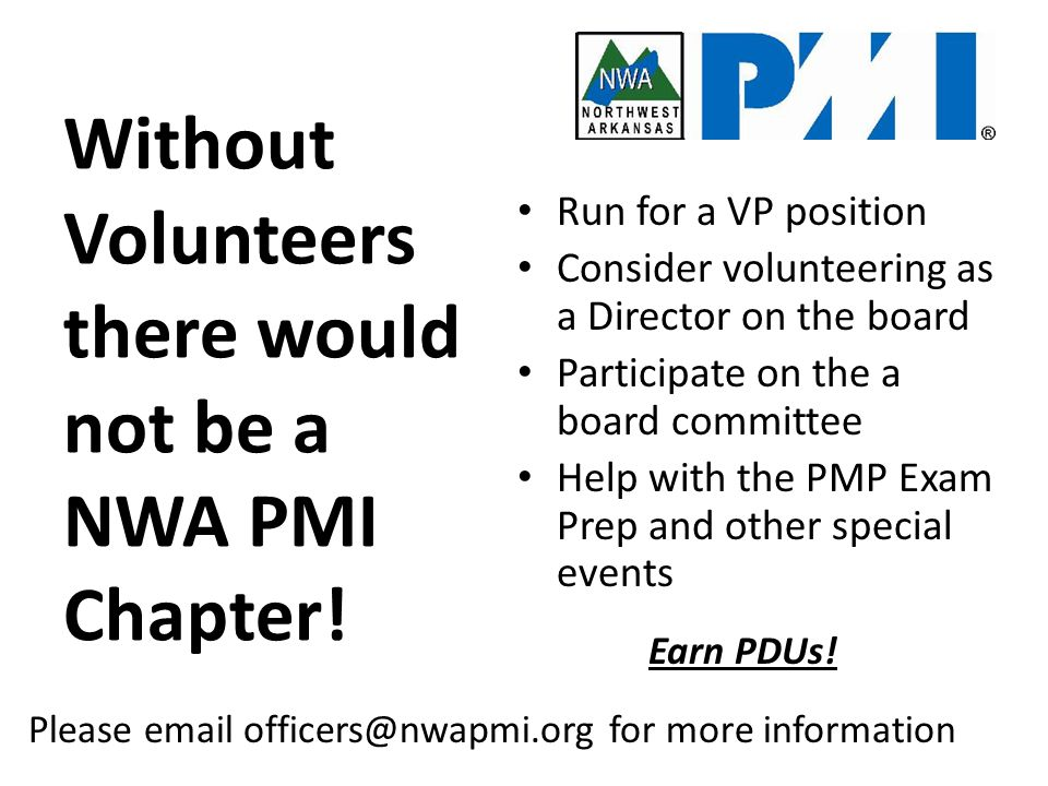 Without Volunteers there would not be a NWA PMI Chapter.