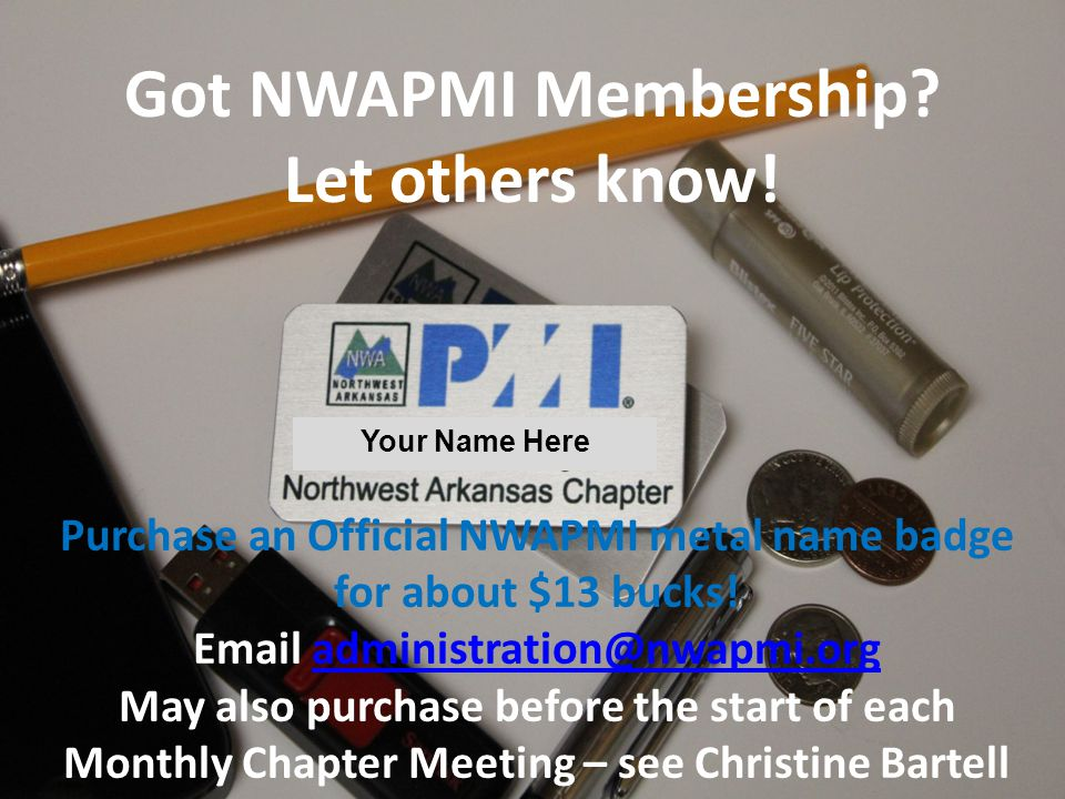 Got NWAPMI Membership. Let others know.
