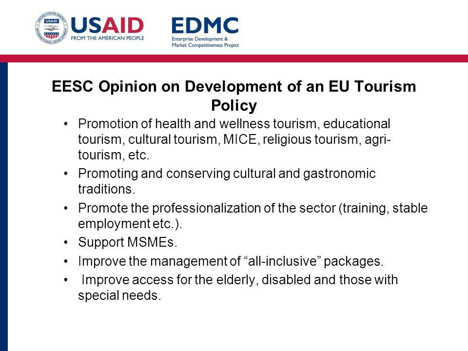 EESC Opinion on Development of an EU Tourism Policy Promotion of health and wellness tourism, educational tourism, cultural tourism, MICE, religious tourism, agri- tourism, etc.