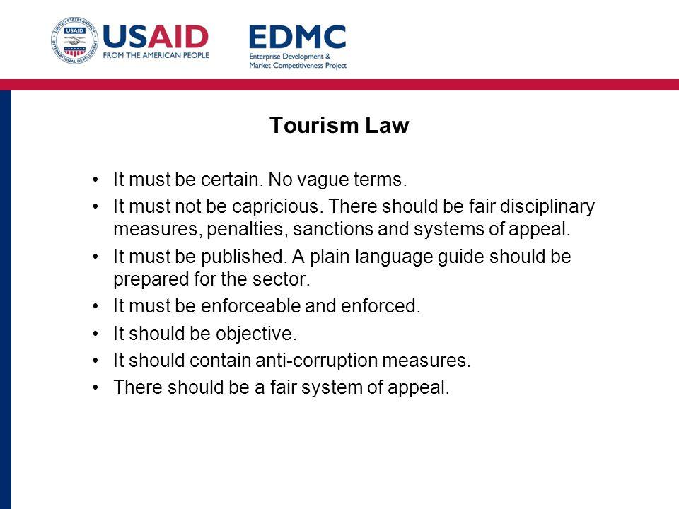Tourism Law It must be certain. No vague terms. It must not be capricious.