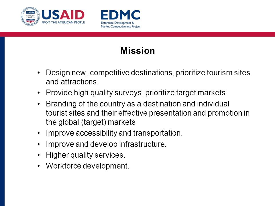 Mission Design new, competitive destinations, prioritize tourism sites and attractions.
