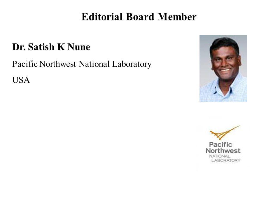 Dr. Satish K Nune Pacific Northwest National Laboratory USA Editorial Board Member