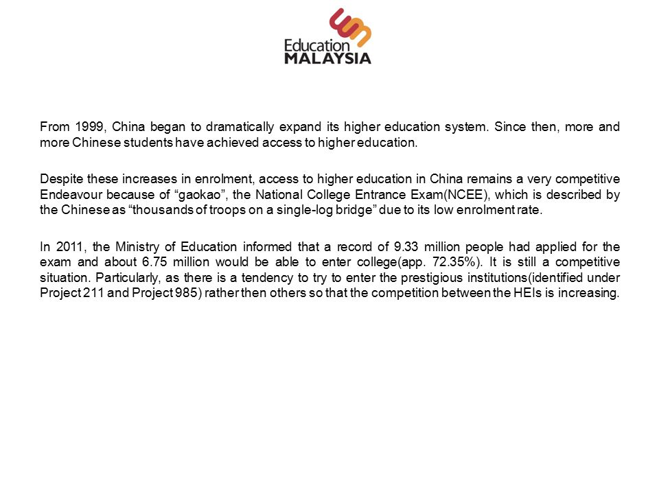 From 1999, China began to dramatically expand its higher education system.