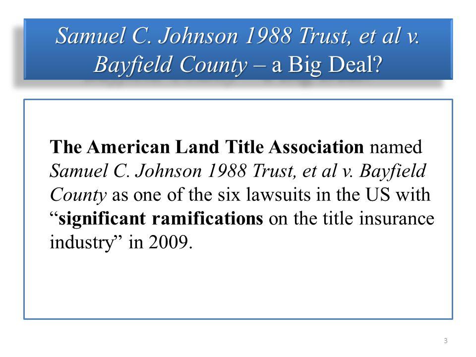 Samuel C. Johnson 1988 Trust, et al v. Bayfield County – a Big Deal.