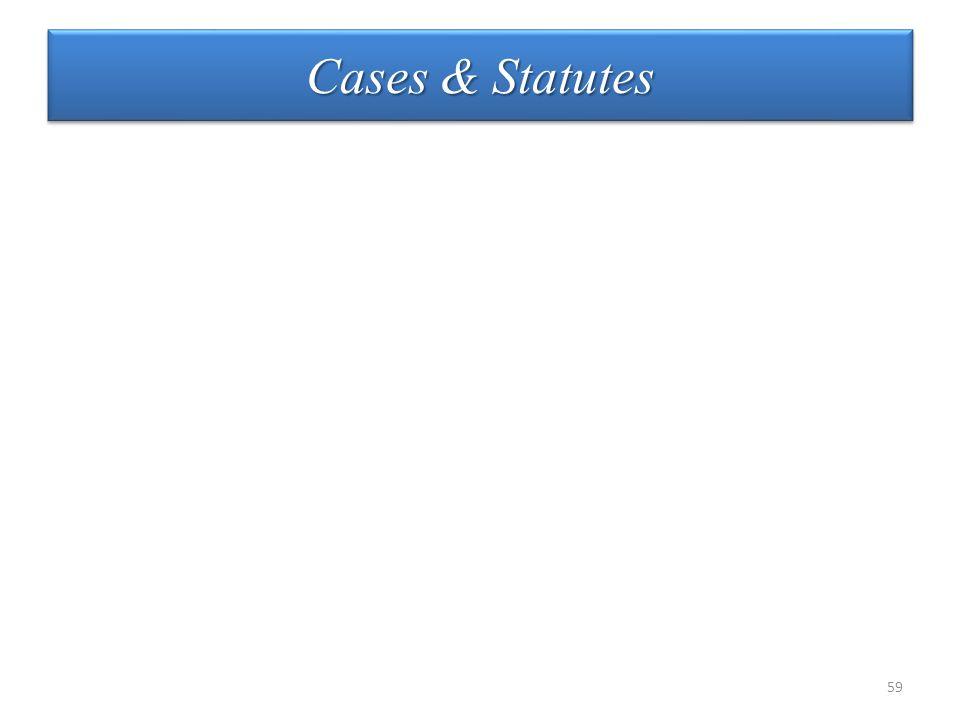 Cases & Statutes 59