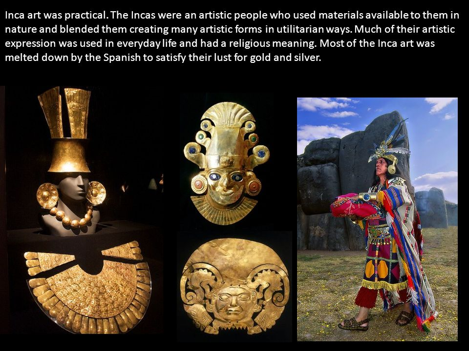 Inca art was practical.
