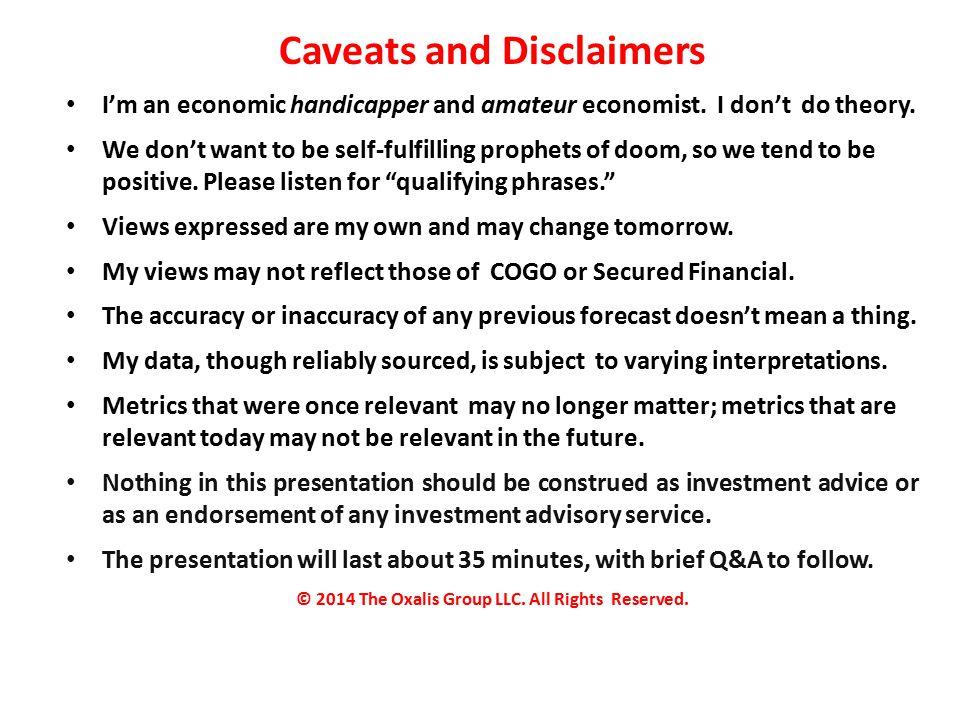 Caveats and Disclaimers I'm an economic handicapper and amateur economist.