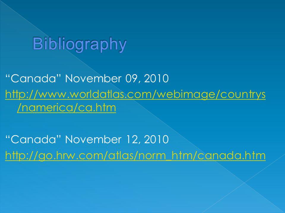 Canada November 09, 2010 http://www.worldatlas.com/webimage/countrys /namerica/ca.htm Canada November 12, 2010 http://go.hrw.com/atlas/norm_htm/canada.htm